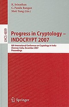 Progress in cryptology INDOCRYPT 2007 : 8th International Conference on Cryptology in India, Chennai, India, December 9-13, 2007 : proceedings