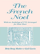 The French noel : with an anthology of 1725 arranged for flute duet