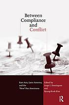"Between compliance and conflict : East Asia, Latin America, and the ""new"" Pax Americana"