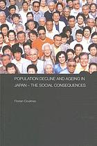 Population decline and ageing in Japan : the social consequences