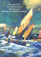 In and out of California : travels of American Impressionists