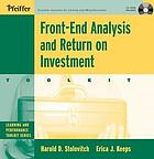 Front end analysis and return on investment toolkit