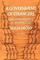 A government of strangers : executive politics in Washington