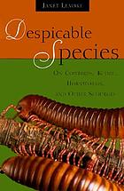 Despicable species : on cowbirds, kudzu, hornworms, and other scourges