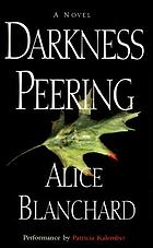 Darkness peering : [a novel]