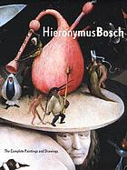 Hieronymus Bosch : the complete paintings and drawings