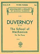 The school of mechanism : op. 120 : fifteen studies for the piano written expressly to precede Czerny's School of velocity
