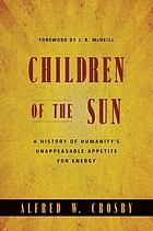 Children of the sun : a history of humanity's unappeasable appetite for energy
