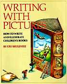 Writing with pictures : how to write and illustrate children's books
