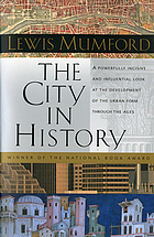 The city in history : its origins, its transformations, and its prospects