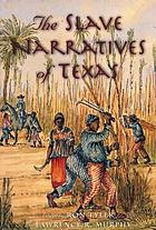 The Slave narratives of Texas