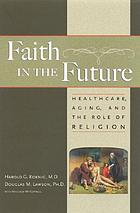 Faith in the future : healthcare, aging, and the role of religion