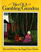 Tales of a gambling grandma : text and pictures