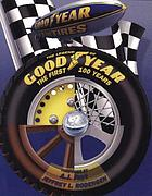 The legend of Goodyear : the first 100 years