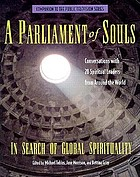 A parliament of souls : in search of global spirituality : interviews with 28 spiritual leaders from around the world