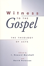 Witness to the Gospel : the theology of Acts