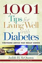 1001 tips for living well with diabetes : firsthand advice that really works