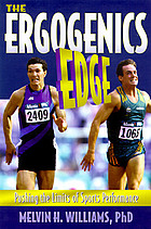The ergogenics edge : pushing the limits of sports performance