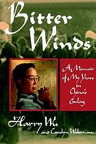 Bitter winds : a memoir of my years in China's Gulag