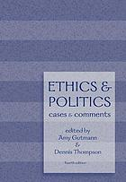 Ethics and politics : cases and comments