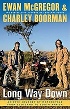 Long way down : an epic journey by motorcycle from Scotland to South Africa