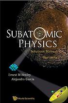 Subatomic physics : solutions manual
