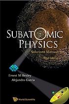 Subatomic physics : solutions manual