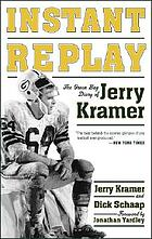 Instant replay; the Green Bay diary of Jerry Kramer