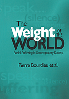 The weight of the world : social suffering in contemporary society