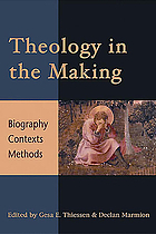 Theology in the making : biography, contexts, methods