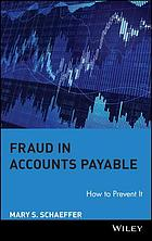 Fraud in accounts payable : how to prevent it