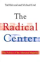 The radical center : the future of American politics