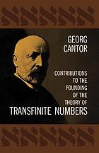 Contributions to the founding of the theory of transfinite numbersContributions to the founding of the theory of transfinite numbers