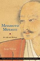 Miyamoto Musashi : his life and writings