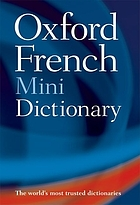 Oxford French minidictionary : French-English, English-French, français-anglais, anglais-français