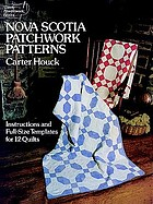 Nova Scotia patchwork patterns : instructions and full-size templates for 12 quilts
