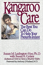 Kangaroo care b the best you can do to help your preterm infant c Susan M. Ludington-Hoe and Susan K. Golant