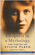 Chapters in a mythology : the poetry of Sylvia PlathThe poetry of Sylvia PlathChapters in mythology : the poetry of Sylvia Plath