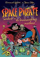 Space pirate Sardine vs. the brainwashing machine