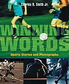 Winning words : sports stories and photographs