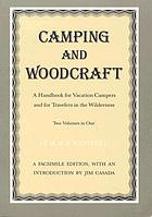 Camping and woodcraft : a handbook for vacation campers and for travelers in the wilderness