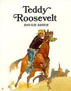 Teddy Roosevelt, Rough Rider