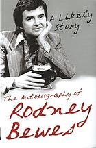 The autobiography of Rodney Bewes