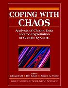 Coping with chaos : analysis of chaotic data and the exploitation of chaotic systems