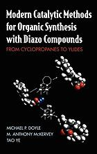 Modern catalytic methods for organic synthesis with diazo compounds : from cyclopropanes to ylides