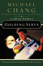 Holding serve : persevering on and off the court