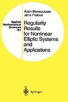 Regularity results for nonlinear elliptic systems and applications
