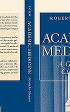 Academic medicine : a guide for clinicians