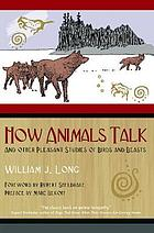 How animals talk, and other pleasant studies of birds and beast