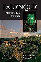 Palenque : eternal city of the Maya